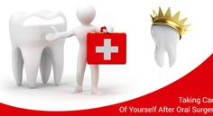 Taking Care of Yourself Post Oral Surgery.. http://dental.answers.com/oral-surgery/taking-care-of-yourself-post-oral-surgery