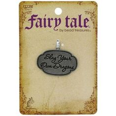 """""""Slay Your Own Dragons"""" pendant from Hobby Lobby. This new Fairy Tale line is going to get me in trouble..."""