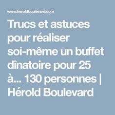 Trucs et astuces pour réaliser soi-même un buffet dînatoire pour 25 à... 130 personnes | Hérold Boulevard