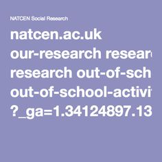 natcen.ac.uk our-research research out-of-school-activities ?_ga=1.34124897.137184927.1461756044