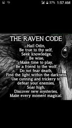 Code – Witches Of The Craft. -The Raven Code – Witches Of The Craft. -Raven Code – Witches Of The Craft. -The Raven Code – Witches Of The Craft. - 10 Inspirational Quotes from Functional Rustic – Functional Rustic Nikki Gott Tattoos, Viking Quotes, Viking Sayings, Symbole Viking, Norse Pagan, Odin Norse Mythology, Warrior Quotes, Raven Quotes, Soul Tattoo