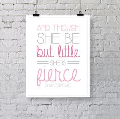 Girl's Nursery Print -  And Though She Be But Little She Is Fierce - Modern Pink & Gray Girl's Bedroom Typography - Shakespeare Quote on Etsy, $8.00