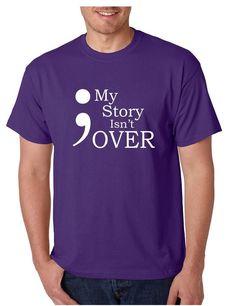 Men's T Shirt My Story Isn't Over Semicolon Tshirt