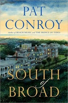 South of Broad by Pat Conroy @Jenny Willis do you still have mine?  or do I?