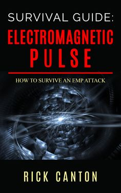 Survival Guide: Electromagnetic Pulse: How To Survive an EMP Attack