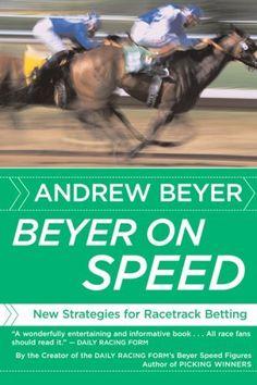 Beyer on Speed: New Strategies for Racetrack Betting:Amazon:Books