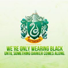 House Pride! Slytherin.