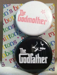 How awesome are these?! A Gift for Godparents 2 - The Godfather (with strings) and The Godmother set of two 1.25 inch pin back buttons. $2.00, via Etsy.