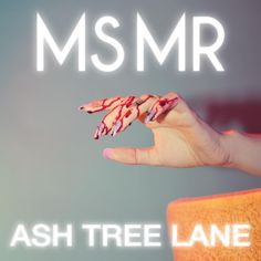 """MS MR completes their very first EP with another gem of """"Ash Tree Lane""""."""