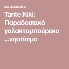 Tante Kiki: Παραδοσιακό γαλακτομπούρεκο ...νηστίσιμο Cake Recipes, Blog, Food Cakes, Cakes, Easy Cake Recipes, Kuchen, Blogging, Cake Tutorial