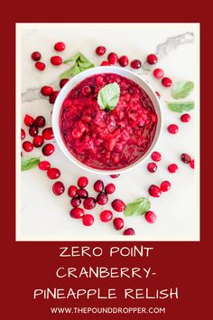 Zero Point Cranberry-Pineapple Relish via @pounddropper