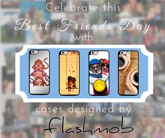 Celebrate your friendship with Flashmob cases.  Available for more than 40 models. GRAB NOW !!  For orders contact : 7838541144