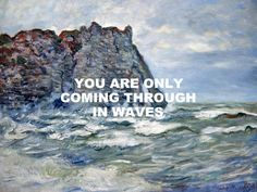 Comfortably Numb - Pink Floyd / Port D'Aval, Rough Sea - Claude Monet Pink Floyd Quotes, Pink Floyd Lyrics, Pink Floyd Art, Pierre Auguste Renoir, Edgar Degas, Claude Monet, Milwaukee, Lyric Tattoos, Tattoo Ideas