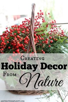 Holiday decor from nature is one of the best ways to save money and protect the environment. Here are some strategies for creating beautiful, fresh decor using only items found in nature.