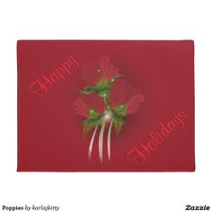 """Poppies Doormat  Designed with my """"Poppies"""" fractal work. A bouquet of dark red poppies with glowing centers, feathery green leaves, light green long stems, and a glowing red ornament in the background, Shown on a rich red background color. The """"Happy Holidays"""" fields are editable"""