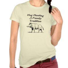 Hog Hunting A Family Tradition Tshirt