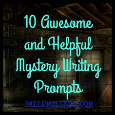 10 Awesome and Helpful Mystery Writing Prompts #writingprompts #mystery #fiction