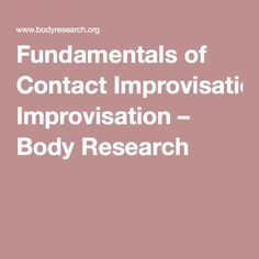 Fundamentals of Contact Improvisation – Body Research