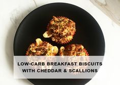 Delicious low-carb breakfast biscuits with cheddar and scallions | Jessica Says