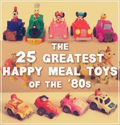 The 25 Greatest Happy Meal Toys Of The '80s  I had almost all of these, they were the best. Not like the cheap crap you get today.