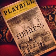 The Heiress on Broadway- Wish I could have seen this!