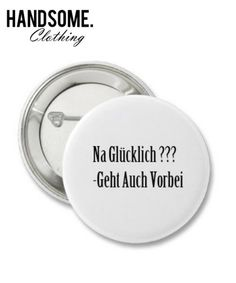 Buttons - Sprüche - Handsome Clothing- GLÜCKLICH Button - ein Designerstück von GuteBeutel bei DaWanda