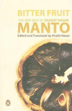 Bitter Fruit: The Very Best of Saadat Hasan Manto by Saadat Hasan Manto http://www.amazon.co.uk/dp/0143102176/ref=cm_sw_r_pi_dp_B6.Gvb0C02R5P