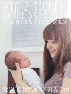 #Win two tickets to #thebabyshow at #olympia in #london 23-25 October at www.adventureswithisla.com  Competition closes October 1st. #giveaway #blogger #competition #win #prize #enter #london