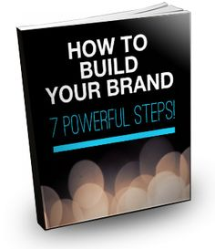 Building Your Own Brand is One of the Most Important Steps in Building A Million Dollar Business.  Find out the 7 Most Powerful Steps you must take First to build a brand that lasts!