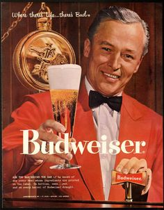 Budweiser vintage ad- where there\'s life, there\'s Bud!