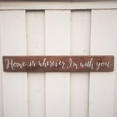 SMALL Home is wherever I'm with you  wood sign by LovednLettered