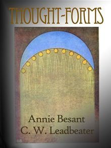 Thought-Forms By: Annie Besant,C.W. Leadbeater