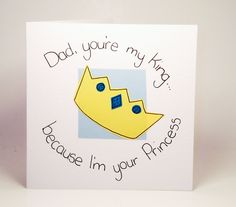 Greeting Card - Dad youre my King... Birthday Card - Fathers Day Card