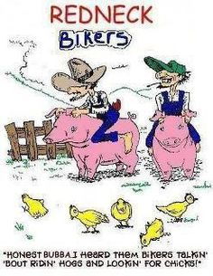 Redneck bikers, I'm pretty sure I'm related to these people.