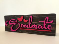 A personal favorite from my Etsy shop https://www.etsy.com/listing/269295179/soulmate-wood-decor