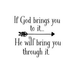 If God brings you to it Quote Typography #quotes