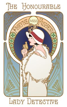 Phryne Fisher from Miss Fisher's Murder Mysteries, in an era-appropriate art nouveau style. The Honourable Miss Phryne Fisher, Lady Detective Art Nouveau, Miss Fisher, Style Année 20, 1920s Style, Illustrations Vintage, Blackadder, Fandoms, Murder Mysteries, Cozy Mysteries