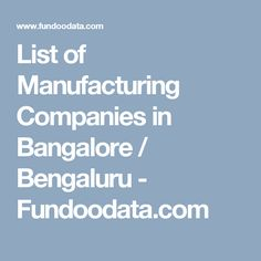List of Manufacturing Companies in Bangalore / Bengaluru India, Marketing, Goa India, Indie, Indian