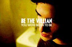 Be the Villian