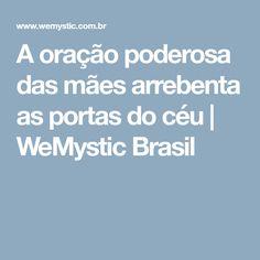 A oração poderosa das mães arrebenta as portas do céu   WeMystic Brasil