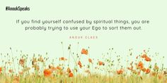 If you find yourself confused by things, you are probably trying to use your to sort them out. Self Realization, Spiritual Path, Healer, Confused, New Experience, Psychology, The Cure, Finding Yourself, Spirituality
