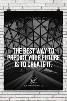 BEST WAY TO PREDICT YOUR FUTURE IS TO CREATE IT | Poster – PutMotivationOn Follow all our motivational and inspirational quotes. Follow the link to Get our Motivational and Inspirational Apparel and Home Décor. #quote #quotes #qotd #quoteoftheday #motivation #inspiredaily #inspiration #entrepreneurship #goals #dreams #hustle #grind #successquotes #businessquotes #lifestyle #success #fitness #businessman #businessWoman #Inspirational