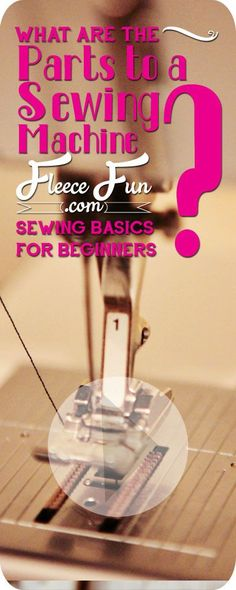 Sewing Basics.  What are the Parts to a Sewing Machine.  I'll be sharing some basics courses to help you get started sewing in not time.  Today I'm giving you the run down on the Parts to a sewing machine.  Things might look a little different on your machine – but all machines have these key elements.