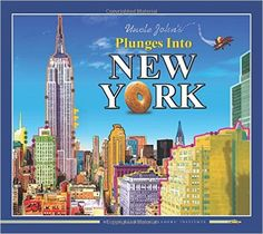 Uncle John's Plunges into New York (Uncle John's Illustrated), Bathroom Readers' Institute, 978-1626860445, 8/11
