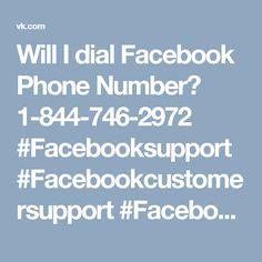 "Will I dial Facebook Phone Number? 1-844-746-2972 #Facebooksupport #Facebookcustomersupport #Facebookphonenumber #Facebooksupportnumber ""In case you are looking for the strong game plan without putting any effort the dial our Facebook Phone number 1-844-746-2972 to get the going with organizations:-  † Agony of Facebook can be finished.  † Don't you consider 'Login Approvals'?  Wouldn't you say about 'Login Alerts'? For more visit us our site…"