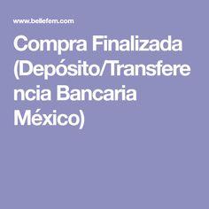 Compra Finalizada (Depósito/Transferencia Bancaria México)