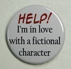 I'm In Love With A Fictional Character - Button Pinback Badge 1 1/2 inch on Etsy, $1.50