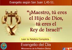 MISIONEROS DE LA PALABRA DIVINA: EVANGELIO SAN JUAN 1,45-51