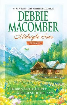 Midnight Sons Volume 2: Daddy's Little Helper / Because of the Baby by Debbie Macomber | Goodreads Got Books, Books To Read, Midnight Son, Debbie Macomber, Seven Years Old, Daddys Little, Ex Wives, Historical Fiction, Book Authors
