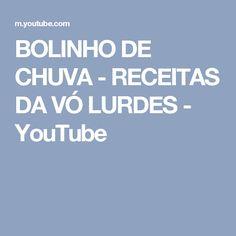 BOLINHO DE CHUVA - RECEITAS DA VÓ LURDES - YouTube